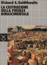 La costruzione della Firenze rinascimentale. Una storia economica e sociale