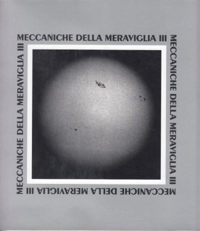 Meccaniche della meraviglia: 3 - Ufficio Beni Culturali Della Provincia Di Brescia