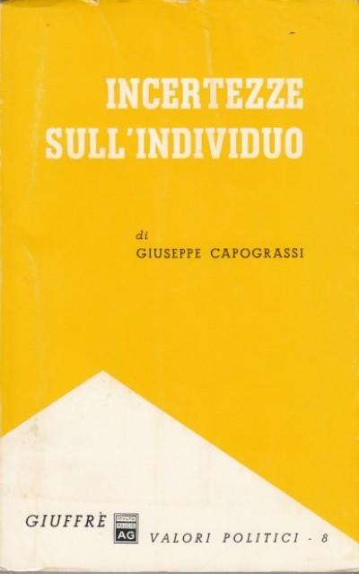 Incertezze sull'individuo - Capograssi Giuseppe