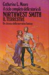 Il ciclo completo delle storie di Northwest Smith il terrestre