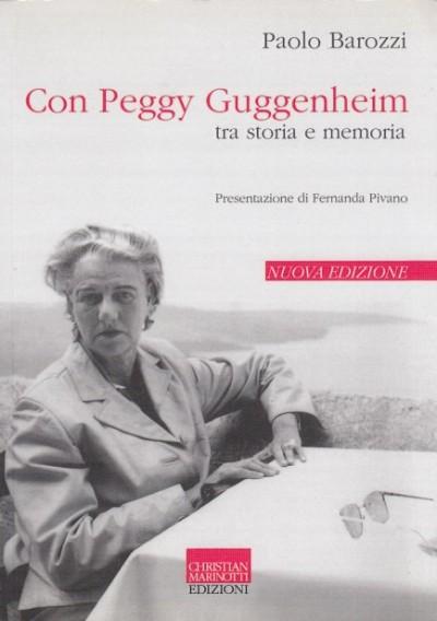 Con peggy guggenheim tra storia e memoria - Barozzi Paolo