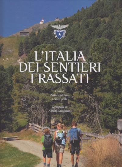 L'italia dei sentieri frassati - Sica Antonello , Colli Dante (a Cura Di)