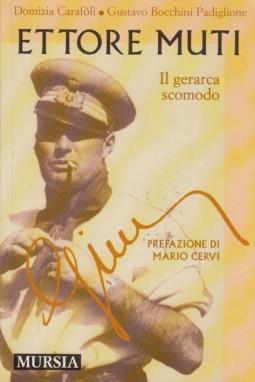 Ettore Muti. Il gerarca scomodo