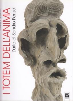 I totem dell'anima. L'arte di Sandro Penzo