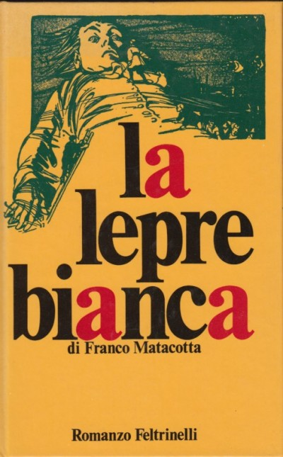 La lepre bianca - Matacotta Franco