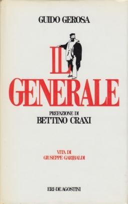 Il generale vita di Giuseppe Garibaldi
