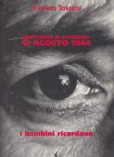 Sant'Anna di Stazzema 12 agosto 1944. I bambini ricordano