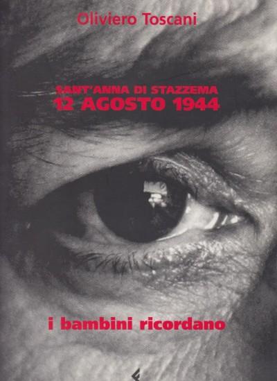 Sant'anna di stazzema 12 agosto 1944. i bambini ricordano - Oliviero Toscani