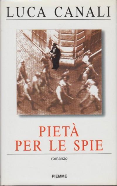 Piet? per le spie - Canali Luca