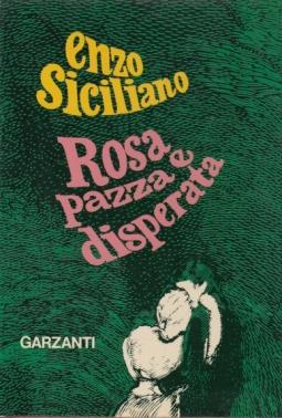 Rosa pazza e disperata
