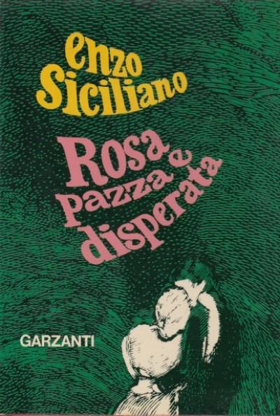 Rosa pazza e disperata - Siciliano Enzo