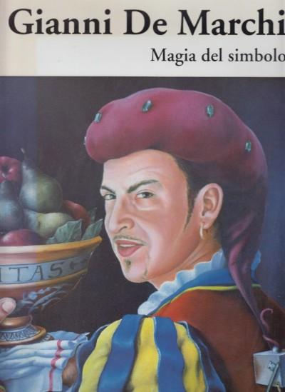 Magia e simbolismo - Gianni De Marchi