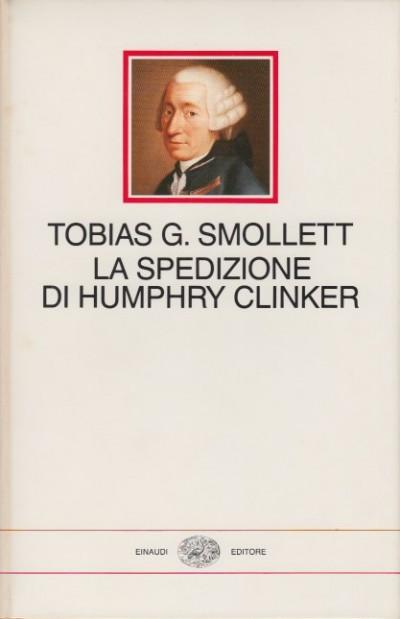 La spedizione di humphry clinker - Tobias G. Smollett