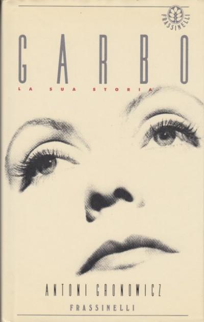 Garbo. la sua storia - Gronowicz Antoni