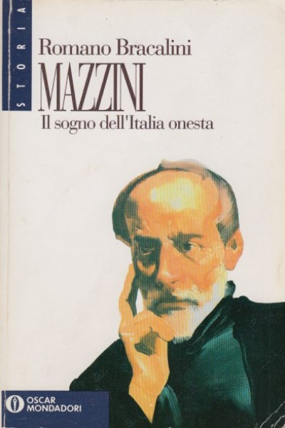 Mazzini. il sogno dell'italia onesta - Bracalini Romano