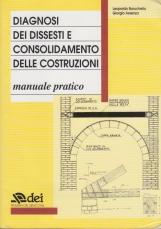 Diagnosi dei dissesti e consolidamento delle costruzioni. Manuale pratico