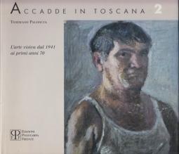 Accadde in Toscana 2 L'arte visiva dal 1941 ai primi anni 70