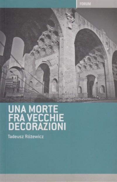 Una morte fra vecchie decorazioni - Rozewicz Tadeusz