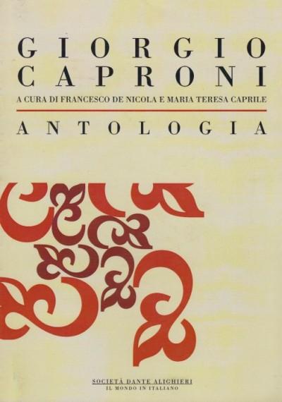 Giorgio caproni antologia - Francesco De Nicola - Caprile Maria Teresa (a Cura Di)