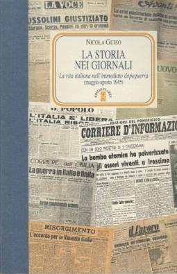 La storia nei giornali. La vita italiana nell'immediato dopoguerra