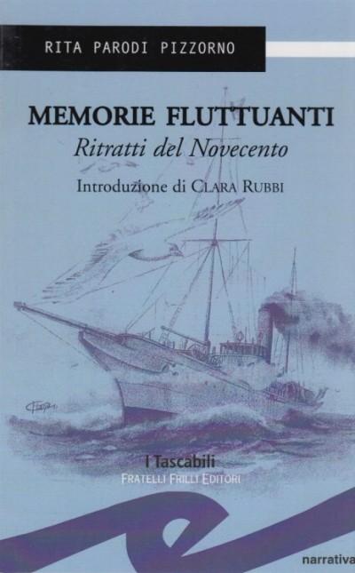 Memorie fluttanti. ritratti del novecento - Parodi Pizzorno Rita