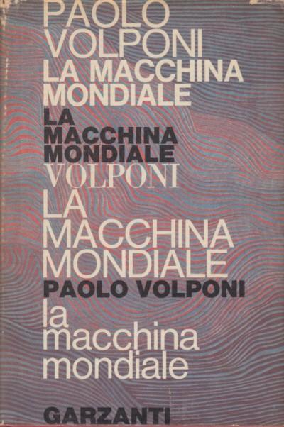 La macchina mondiale - Volponi Paolo