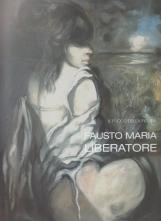 Fausto Maria Liberatore il fuoco della figura. Opere dal 1945 al 1990