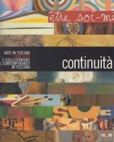 Continuit? Arte in Toscana 1990-2000 e collezionismo del contemporaneo in Toscana
