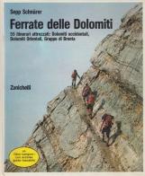 Ferrate delle Dolomiti. 55 itinerari attrezzati : Dolomiti Occidentali, Dolomiti Orientali, Gruppo di Brenta.