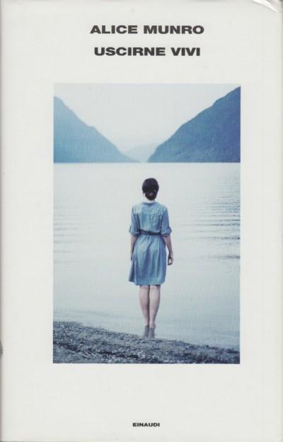 Uscirne vivi - Munro Alice