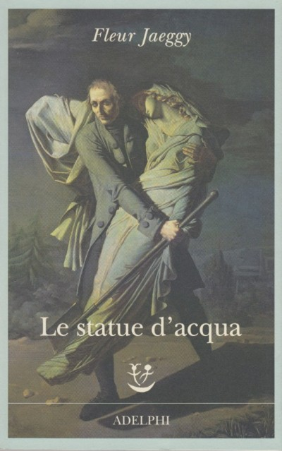 Le statue d'acqua - Jaeggy Fleur