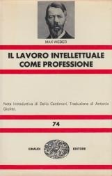 Il lavoro intellettuale come professione. Due saggi