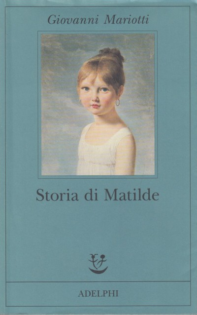 Storia di matilde - Mariotti Giovanni