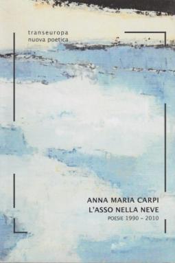 L'asso nella neve. Poesie 1990-2010