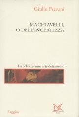 Machiavelli, o dell'incertezza
