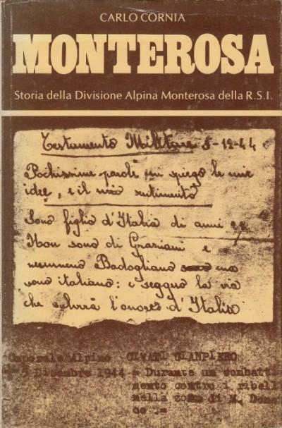 Monterosa. storia della divisione alpina monterosa della r.s.i. - Cornia Carlo