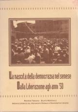 La nascita della democrazia nel senese. Dalla liberazione agli anni '50