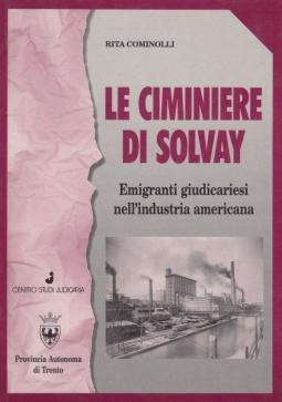Le ciminiere di Solvay. Emigranti giudicariesi nell'industria americana