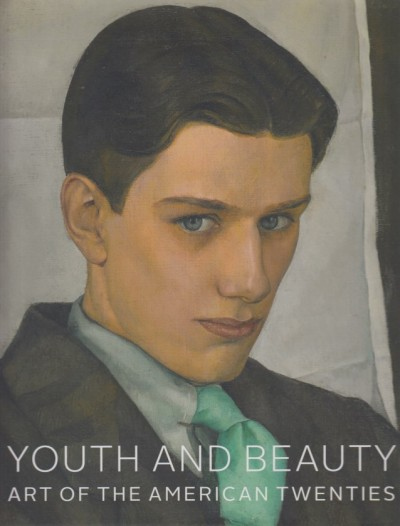 Youth and beauty: art of the american twenties - Teresa A. Carbone (a Cura Di)