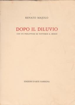 DOPO IL DILUVIO. Con un preavviso di Vittorio G.Rossi.