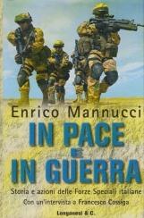 In pace e in guerra. Storia e azioni delle Forze Speciali italiane