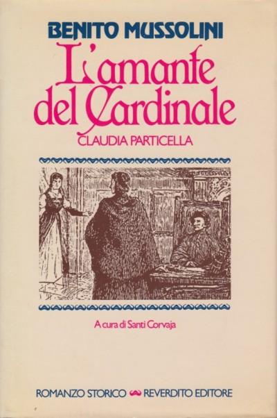 L'amante del cardinale. claudia particella - Mussolini Benito