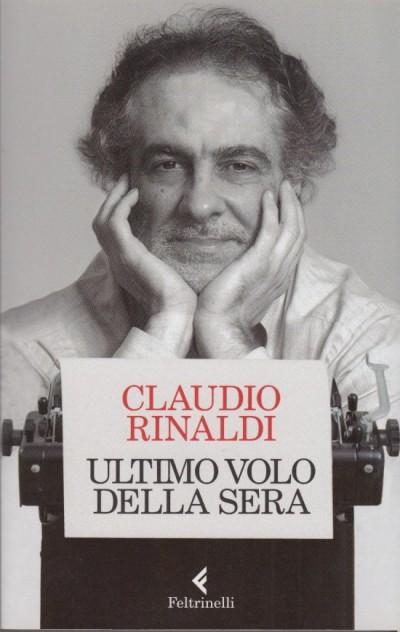 Ultimo volo della sera - Rinaldi Claudio