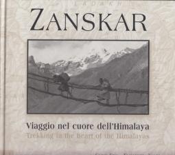 Zanskar. Viaggio nel cuore dell'Himalaya