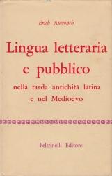 Lingua letteraria e pubblico nella tarda antichit? latina e nel Medioevo