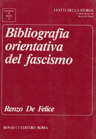 Bibliografia orientativa del fascismo - De Felice Renzo