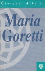 Maria Goretti storia di un piccolo fiore di campo