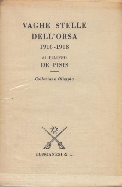 Vaghe stelle dell'orsa diario, bologna 1916-1918, e lettere al fratello leone (1917-1918) - De Pisis Filippo
