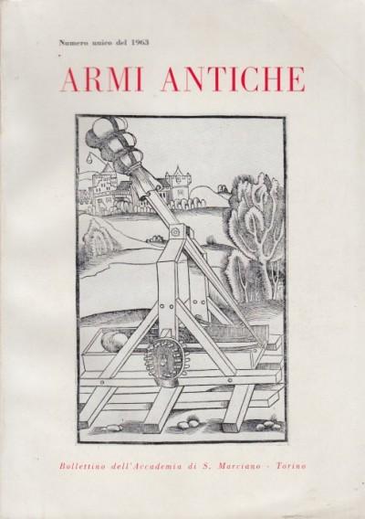 Armi antiche bollettino dell'accademia di s.marciano. numero unico del 1963
