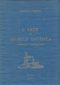 L'arte di Michele Battista Armaiolo Napoletano